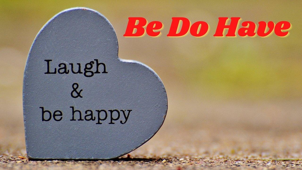 Be Do Haveで幸せになる
